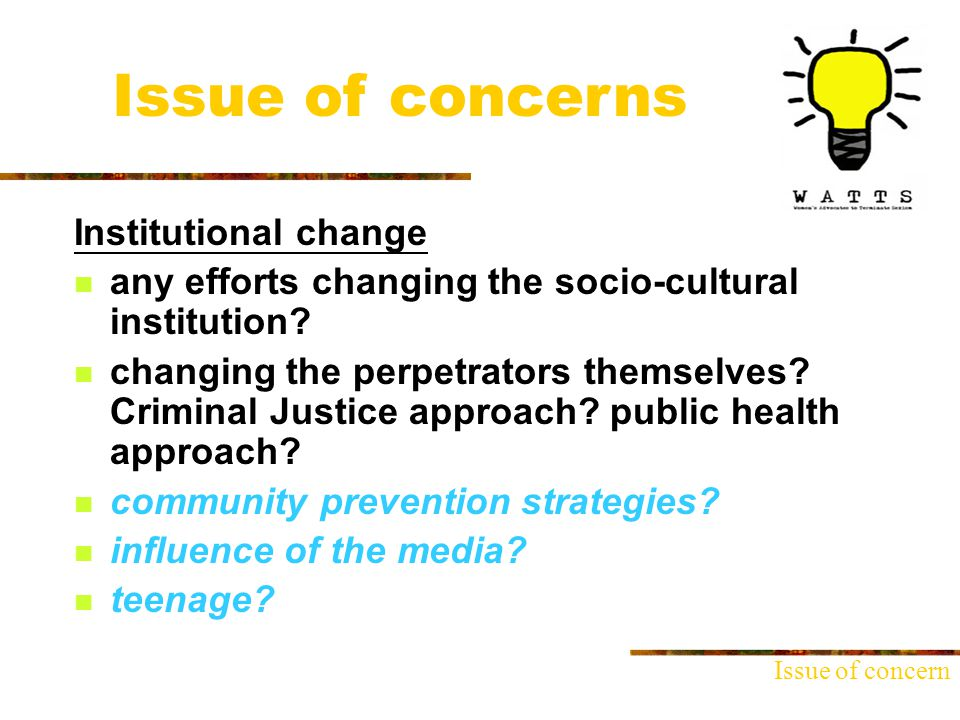 Institutional change any efforts changing the socio-cultural institution.
