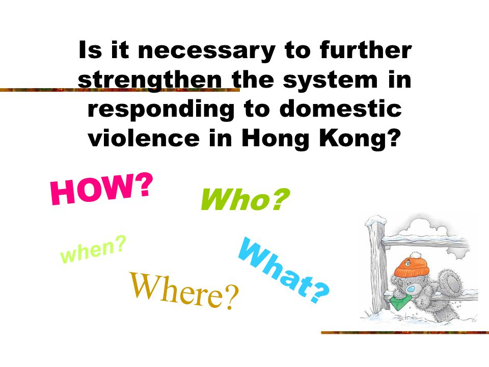 Is it necessary to further strengthen the system in responding to domestic violence in Hong Kong.