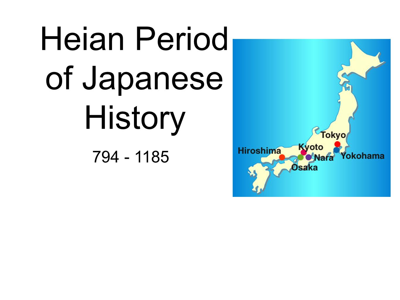 Heian Period of Japanese History 794 - 1185