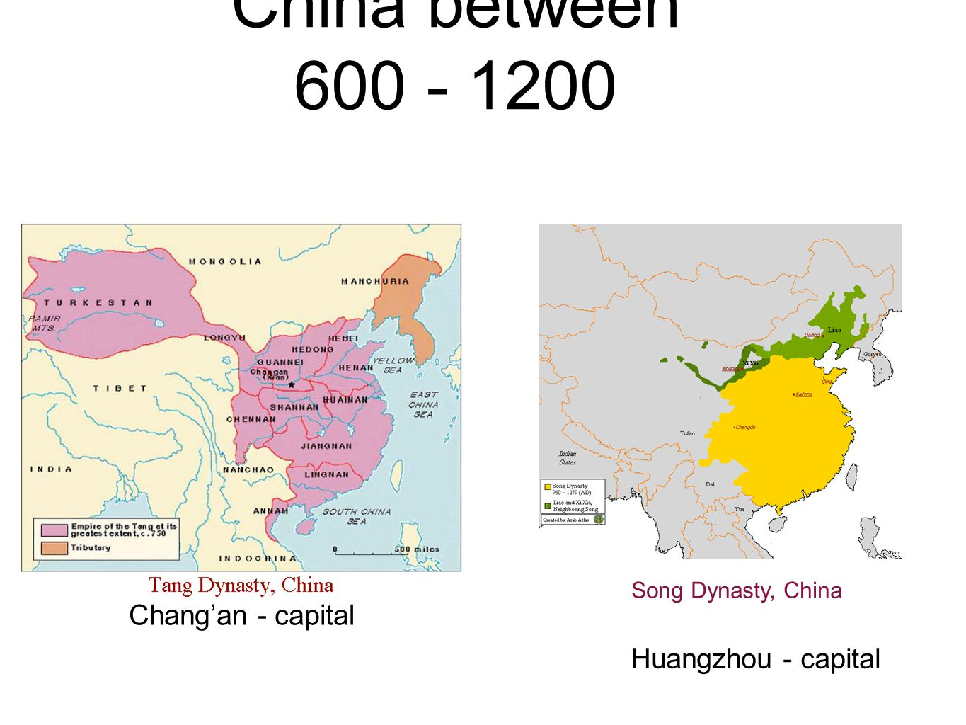 China between 600 - 1200 Song Dynasty, China Chang'an - capital Huangzhou - capital