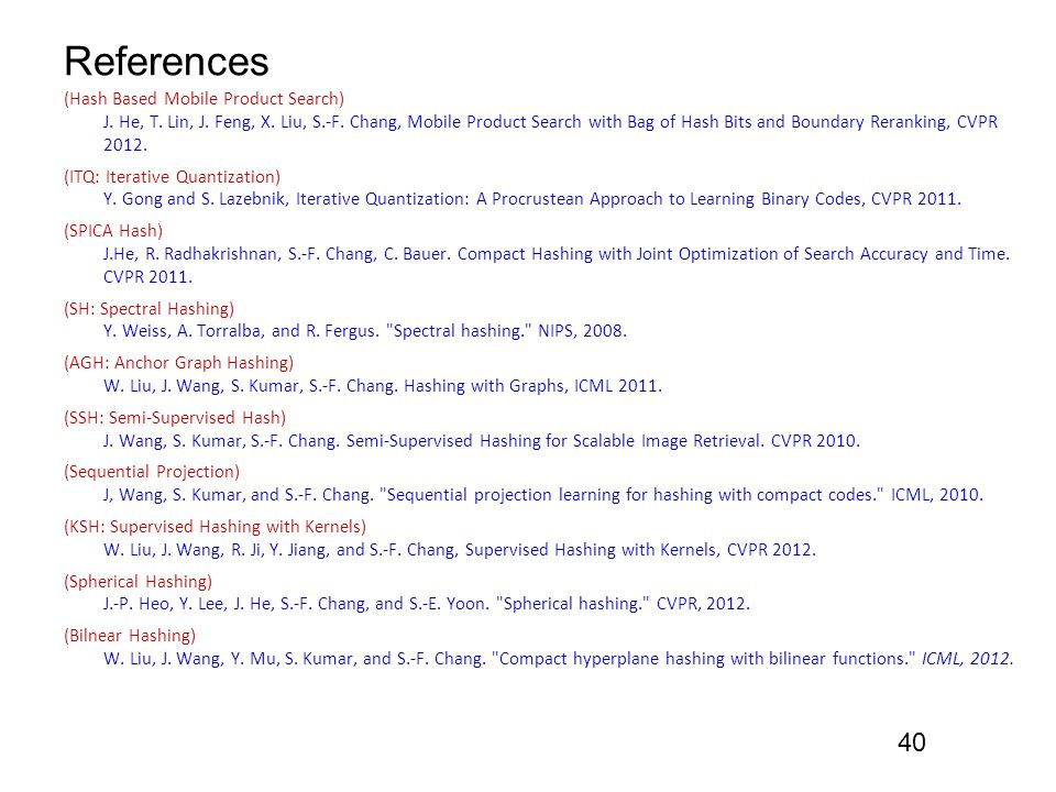 References (Hash Based Mobile Product Search) J. He, T.