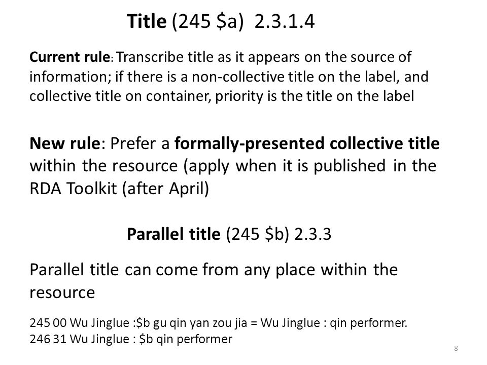 Title (245 $a) 2.3.1.4 Current rule : Transcribe title as it appears on the source of information; if there is a non-collective title on the label, an