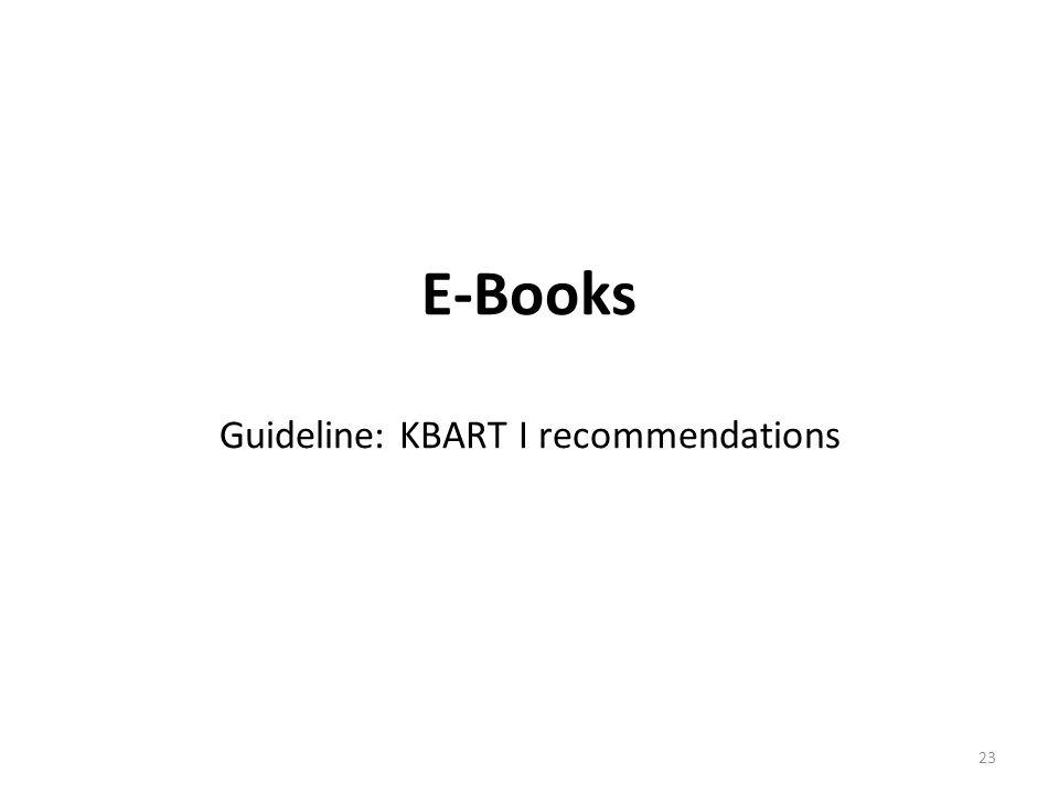 E-Books Guideline: KBART I recommendations 23
