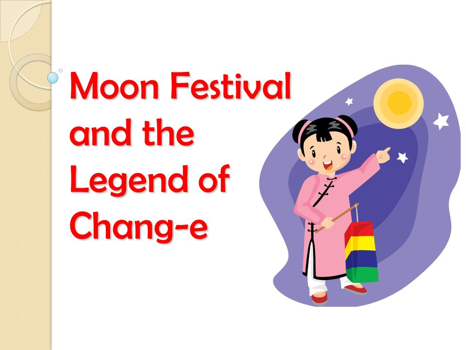 Moon Festival and the Legend of Chang-e