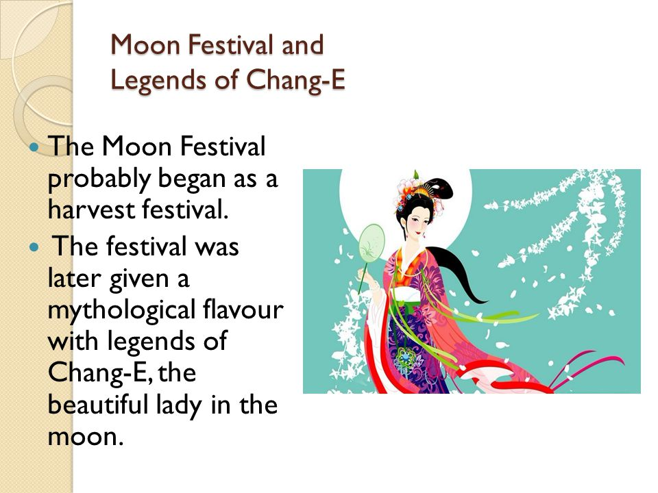 The Legend of Chang-E There are many variations of the Legend of Chang-E, her husband, Hou Yi and Chang-E's exile to the moon.