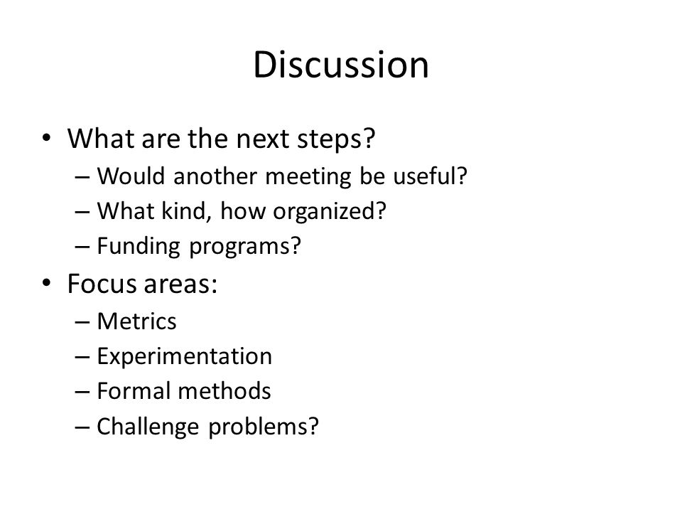 Discussion What are the next steps. – Would another meeting be useful.
