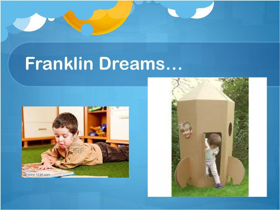 Franklin Dreams…