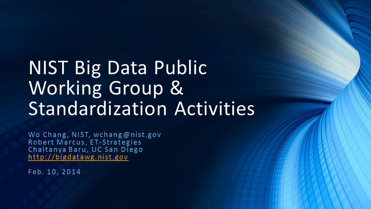 Earth Science Information Partners (ESIP) 32 2014 ESIP, NIST/ITL, Wo Chang, Feb.