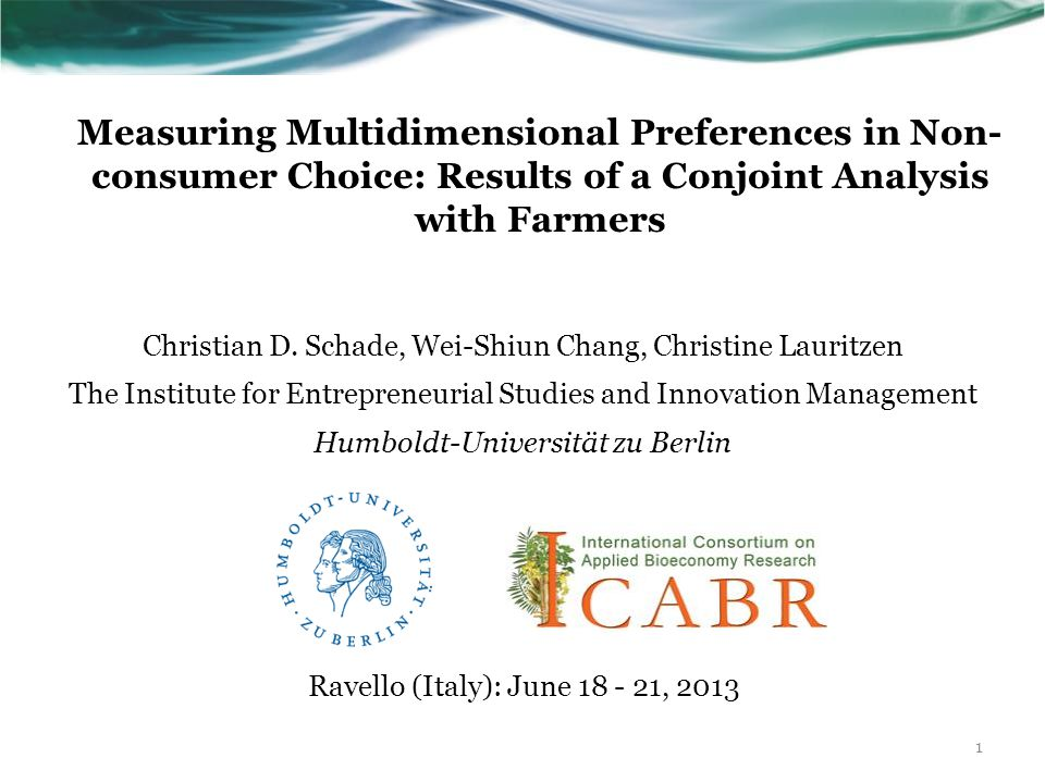 Measuring Multidimensional Preferences in Non- consumer Choice: Results of a Conjoint Analysis with Farmers Christian D.