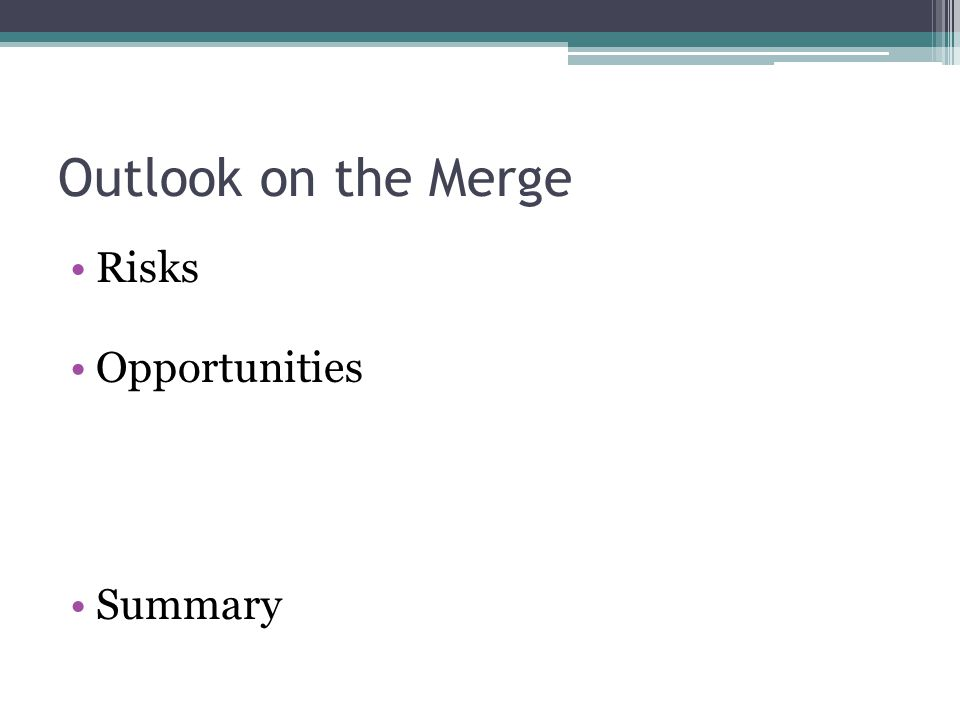 Outlook on the Merge Risks Summary Opportunities