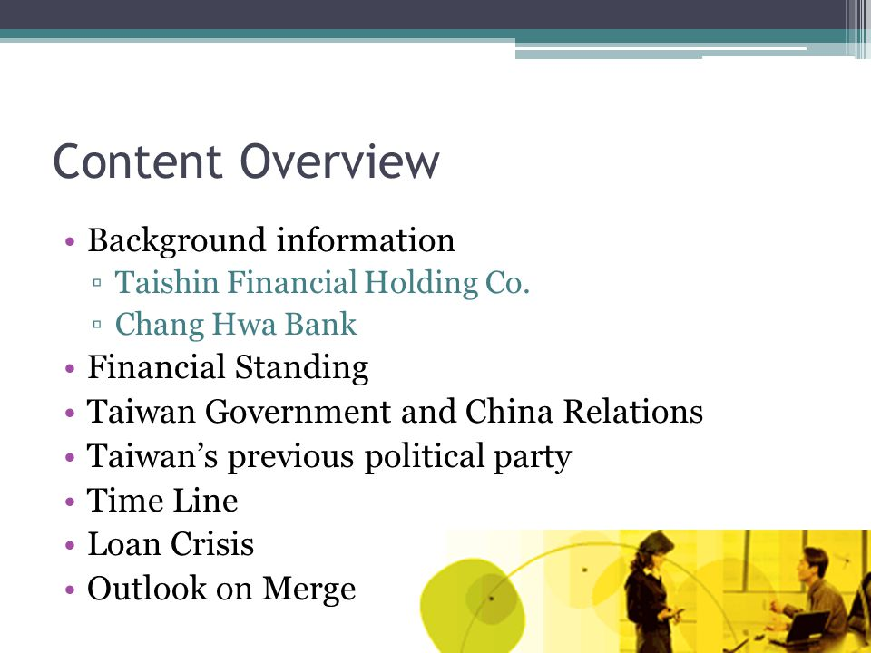 Content Overview Background information ▫Taishin Financial Holding Co.