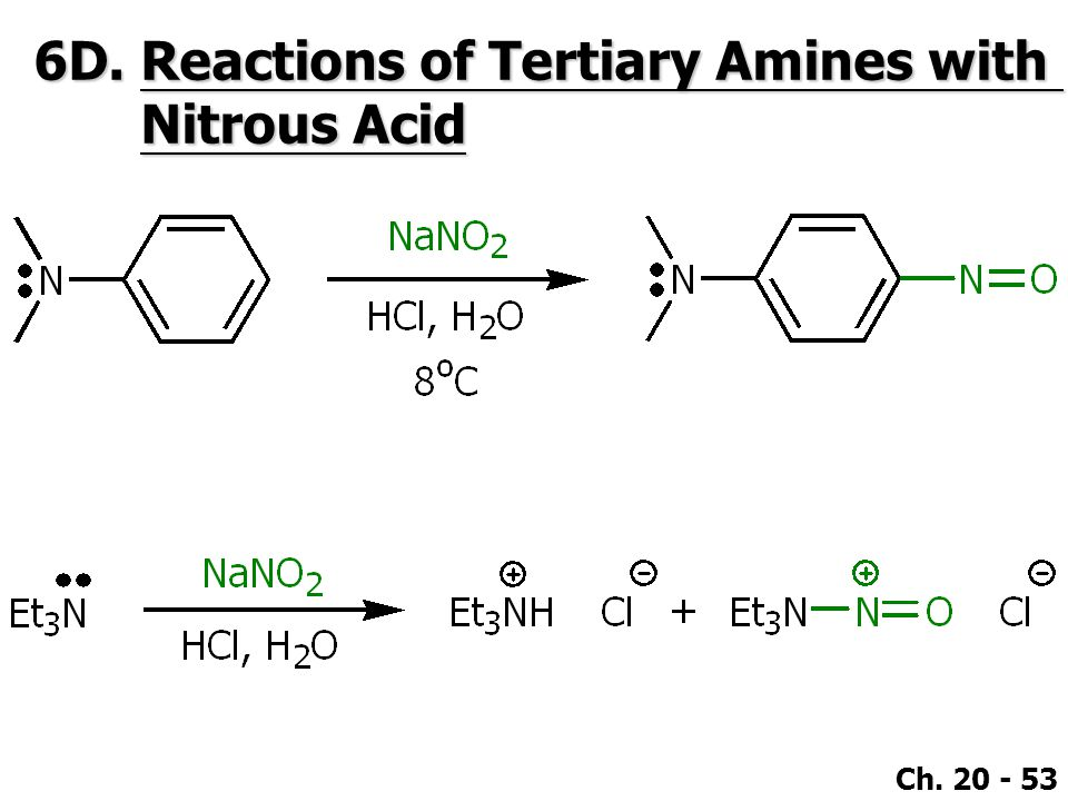 Ch. 20 - 53 6D.Reactions of Tertiary Amines with Nitrous Acid
