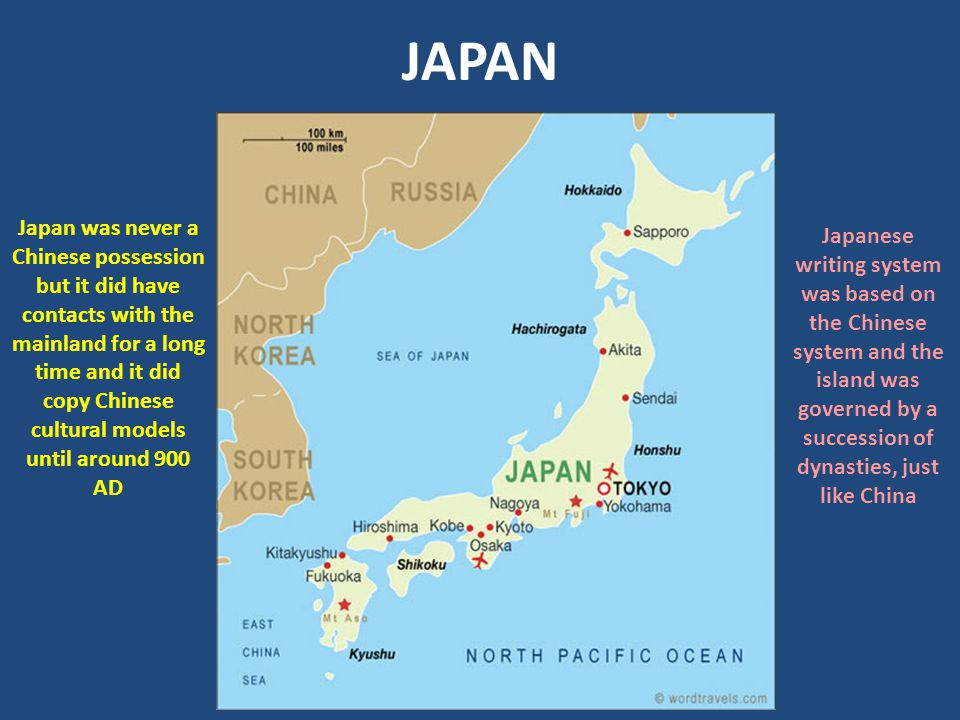 JAPAN Japan was never a Chinese possession but it did have contacts with the mainland for a long time and it did copy Chinese cultural models until around 900 AD Japanese writing system was based on the Chinese system and the island was governed by a succession of dynasties, just like China