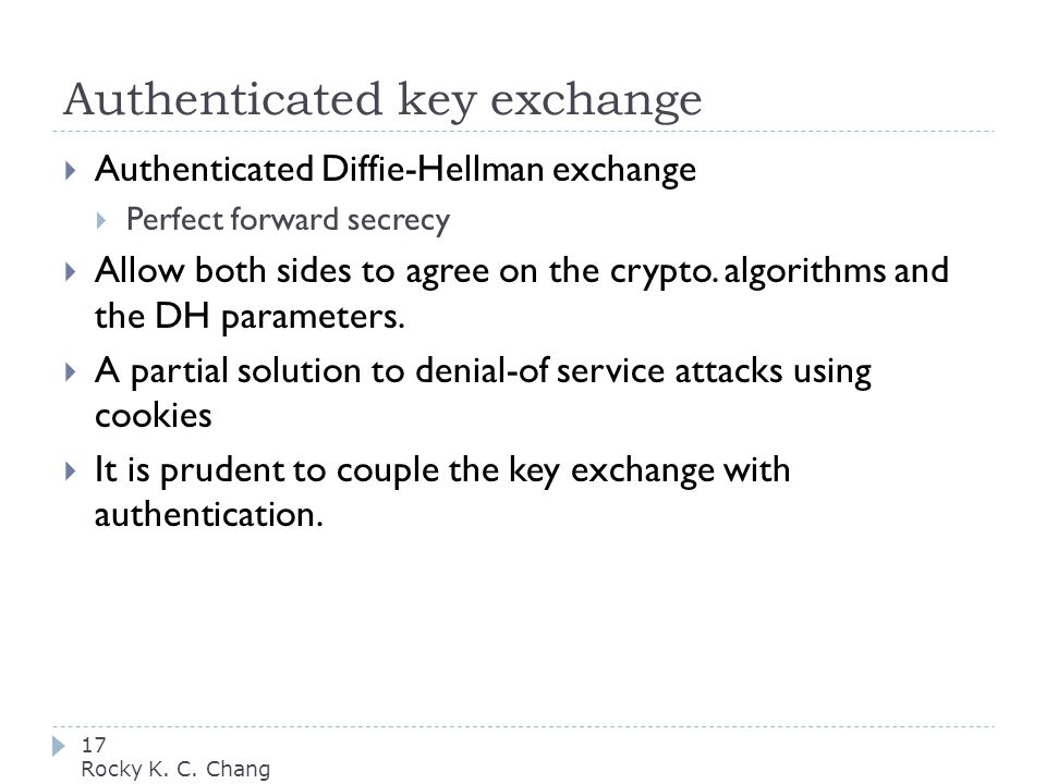 Authenticated key exchange 17 Rocky K. C.