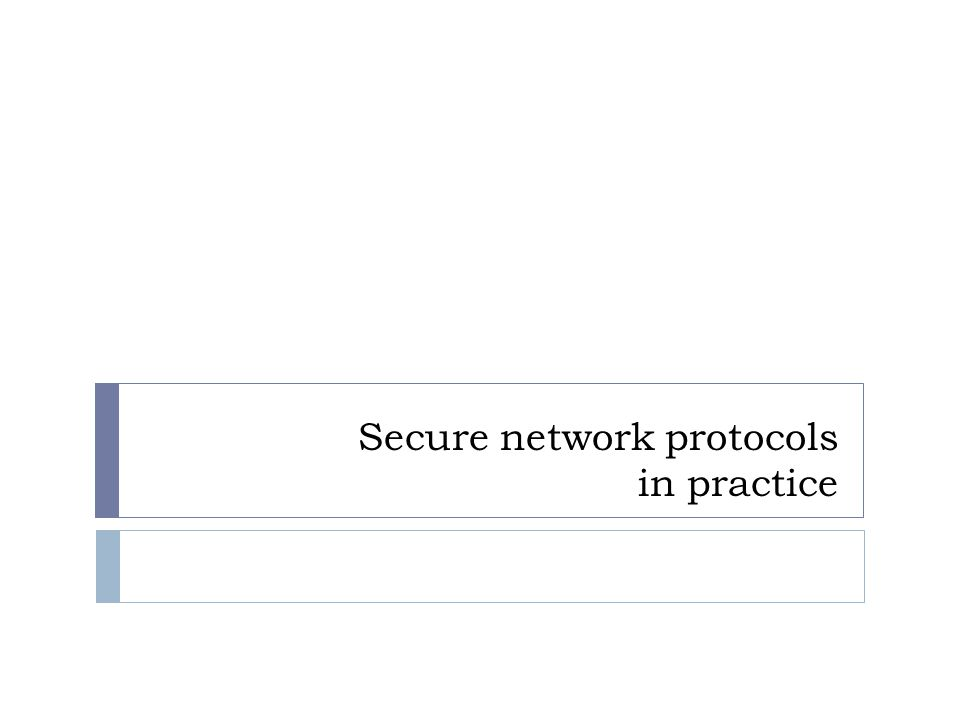 Secure network protocols in practice