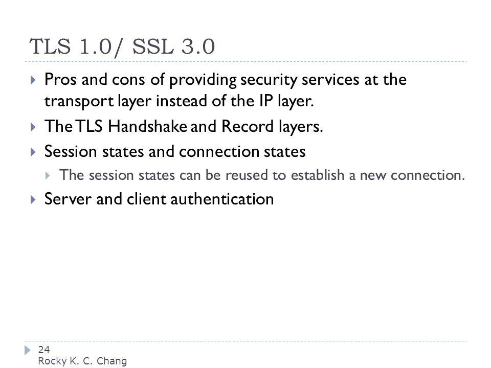 TLS 1.0/ SSL 3.0 24 Rocky K. C.