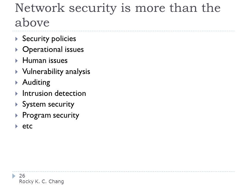 Network security is more than the above 26 Rocky K.