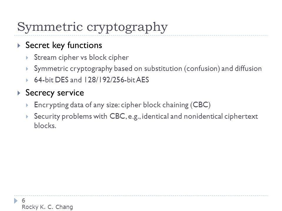 Symmetric cryptography 6 Rocky K. C.