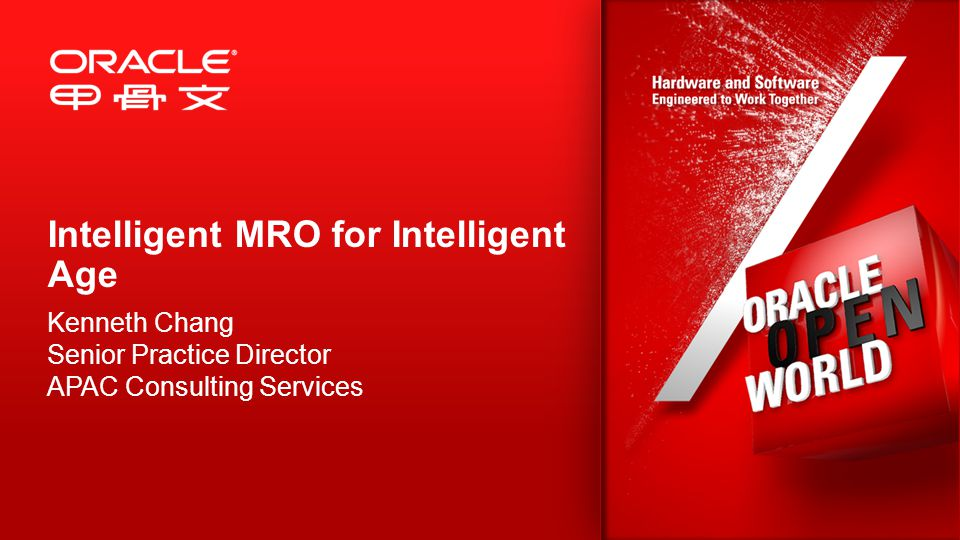 Intelligent MRO for Intelligent Age Kenneth Chang Senior Practice Director APAC Consulting Services