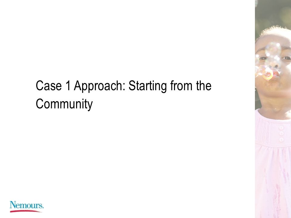 Case 1 Approach: Starting from the Community