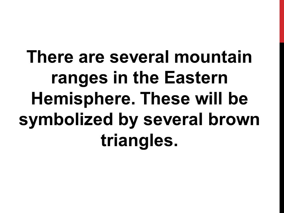 There are several mountain ranges in the Eastern Hemisphere.