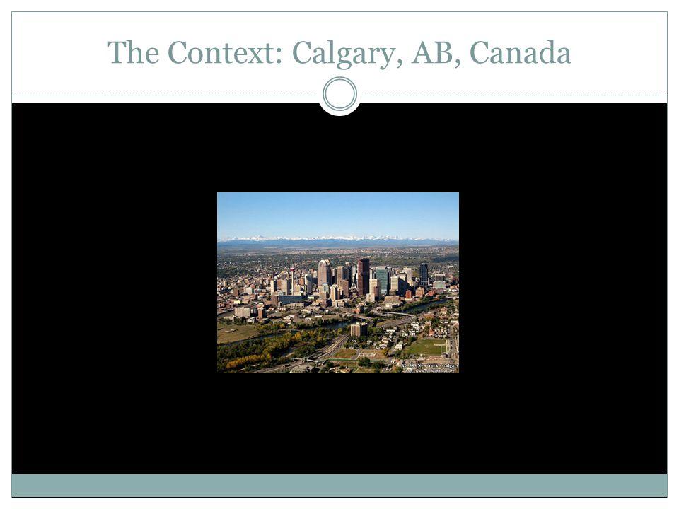 The Context: Calgary, AB, Canada