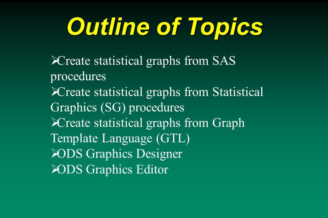Create Statistical Graphs from SAS Procedures ods graphics on ; Proc freq data = sashelp.heart; tables bp_status / plots(only)= freqplot (type = dot); Run; ods graphics off; ods graphics on ; Proc freq data = sashelp.heart; tables bp_status / plots(only)= freqplot (type = dot); Run; ods graphics off;