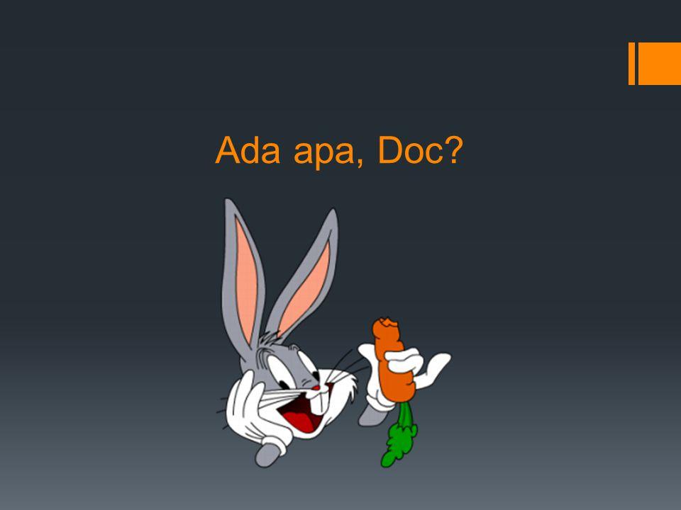 Ada apa, Doc?