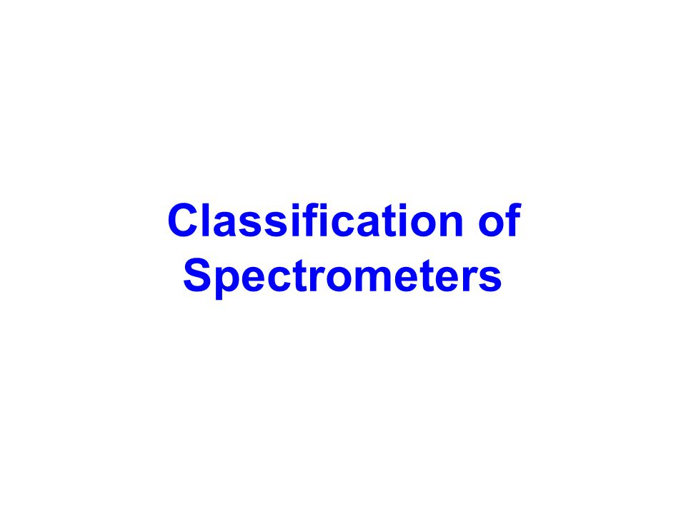 Classification of Spectrometers