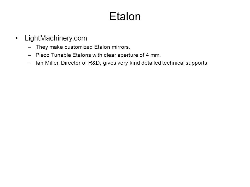 Etalon LightMachinery.com –They make customized Etalon mirrors.