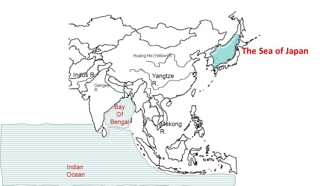 Ganges R. Huang He (Yellow) R. Indus R. Mekong R. Yangtze R. Bay Of Bengal The Sea of Japan Indian Ocean