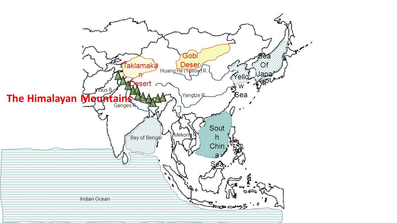 Ganges R. Huang He (Yellow) R. Indus R. Yangtze R. Bay of Bengal Indian Ocean Sea Of Japa n Sout h Chin a Sea Mekong R. Yello w Sea The Himalayan Moun