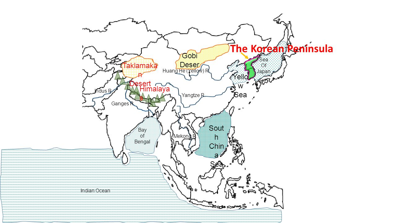 Ganges R. Huang He (Yellow) R. Indus R. Yangtze R. Bay of Bengal Indian Ocean Sea Of Japan Sout h Chin a Sea Mekong R. Yello w Sea The Korean Peninsul