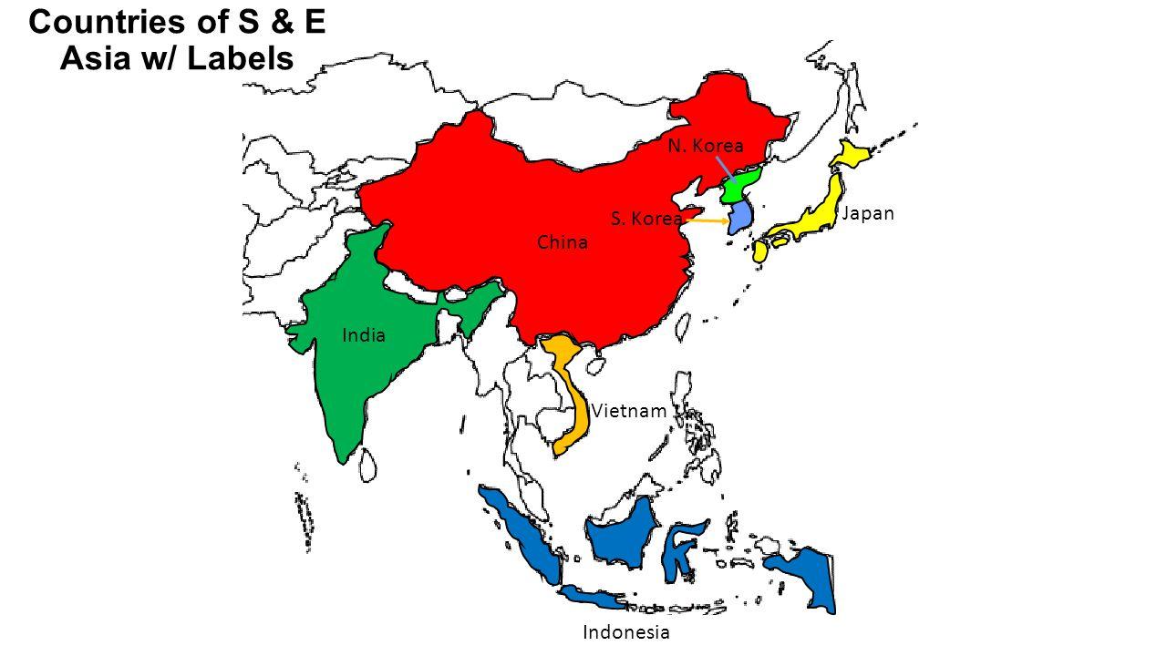 China Countries of S & E Asia w/ Labels India Indonesia Japan N. Korea S. Korea Vietnam