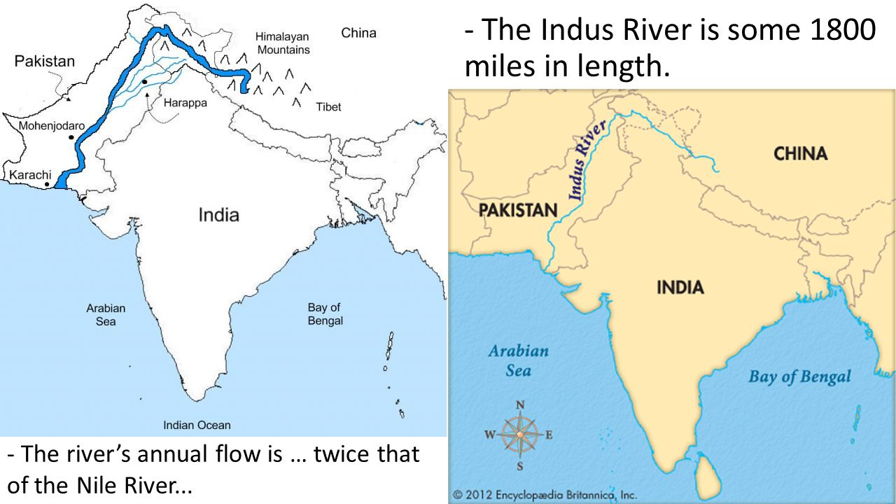 - The Indus River is some 1800 miles in length. - The river's annual flow is … twice that of the Nile River...