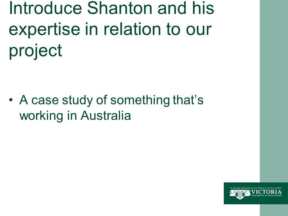 Introduce Shanton and his expertise in relation to our project A case study of something that's working in Australia