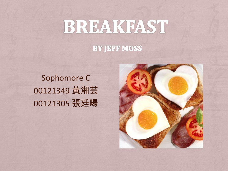 Sophomore C 00121349 黃湘芸 00121305 張廷暘