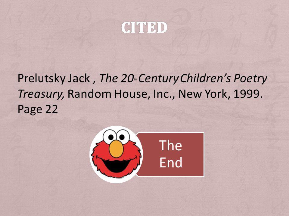 Prelutsky Jack, The 20 th Century Children's Poetry Treasury, Random House, Inc., New York, 1999.