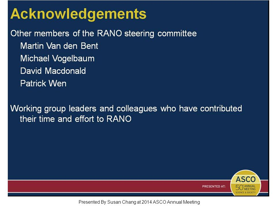 Acknowledgements Presented By Susan Chang at 2014 ASCO Annual Meeting