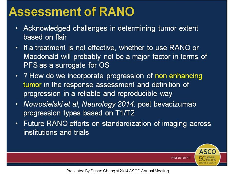 Assessment of RANO Presented By Susan Chang at 2014 ASCO Annual Meeting