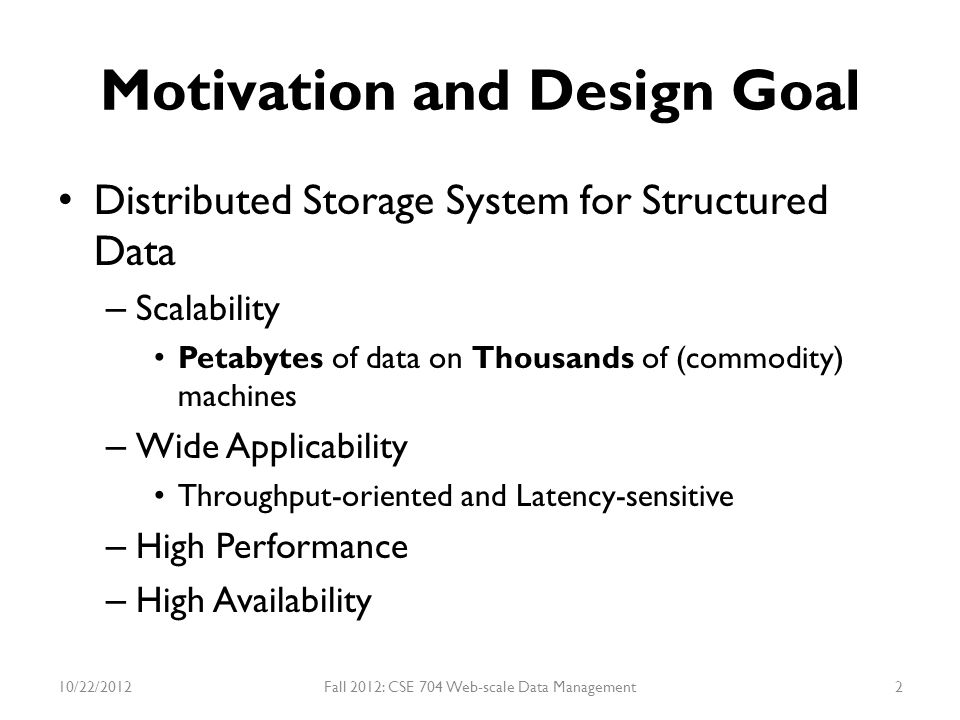 SSTable For more info: http://www.igvita.com/2012/02/06/sstable-and- log-structured-storage-leveldb/ http://www.igvita.com/2012/02/06/sstable-and- log-structured-storage-leveldb/ 10/22/2012Fall 2012: CSE 704 Web-scale Data Management33