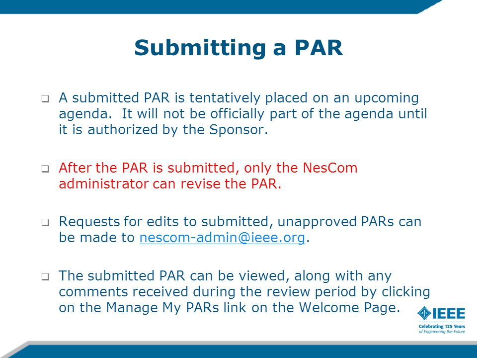 Submitting a PAR  A submitted PAR is tentatively placed on an upcoming agenda.