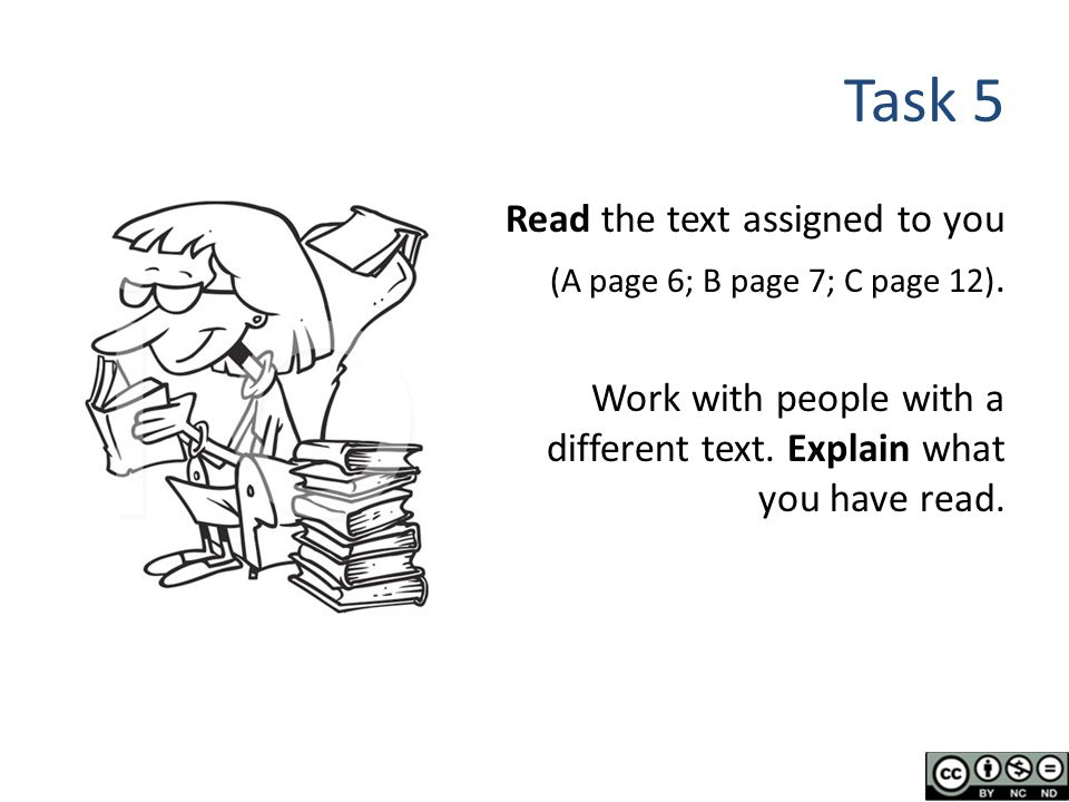 Task 5 Read the text assigned to you (A page 6; B page 7; C page 12).
