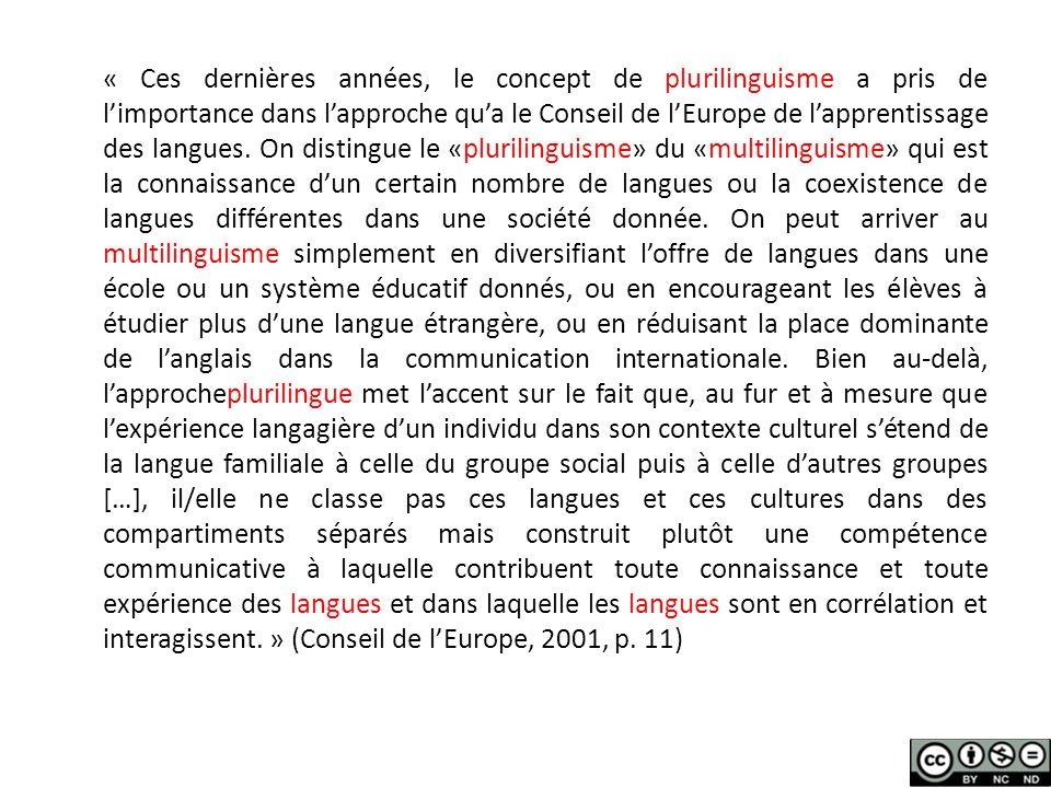 « Ces dernières années, le concept de plurilinguisme a pris de l'importance dans l'approche qu'a le Conseil de l'Europe de l'apprentissage des langues.