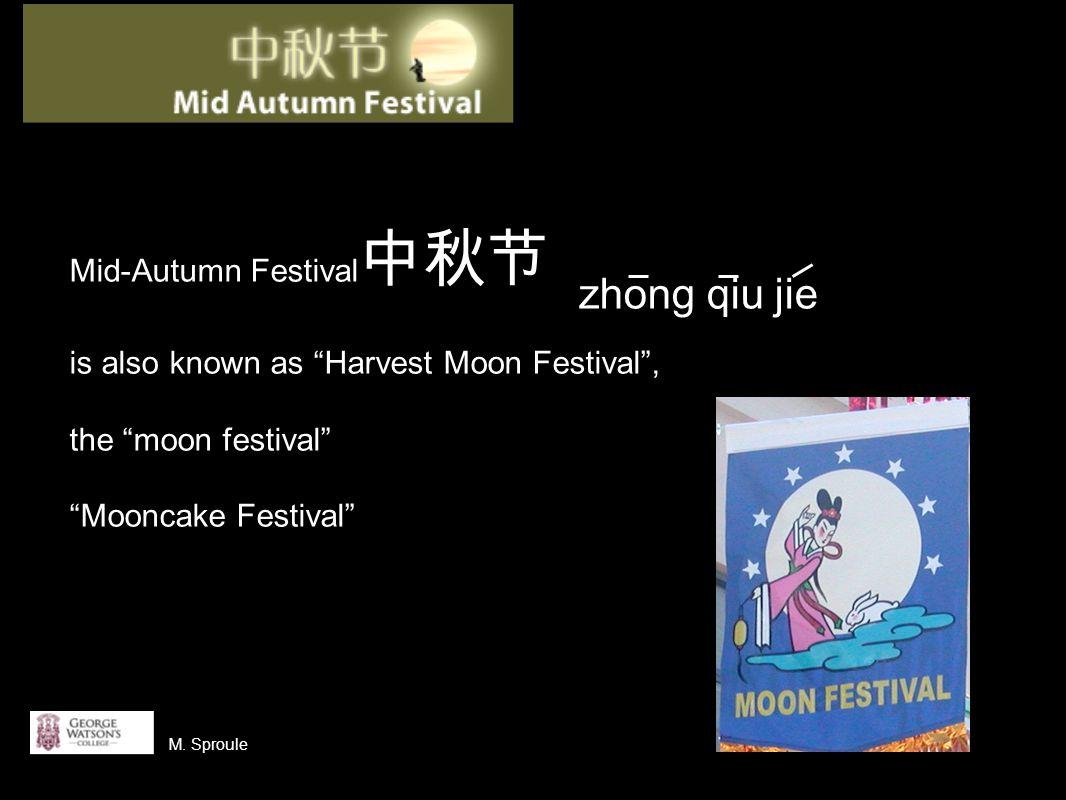 中秋节 is on i.e, 15th day of 8th Chinese lunar month... 月... 日 M. Sproule