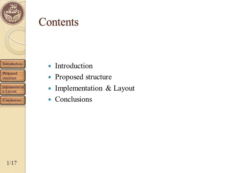 Contents Introduction Proposed structure Implementation & Layout Conclusions Introduction Proposed structure Implementation & Layout Conclusions 1/17