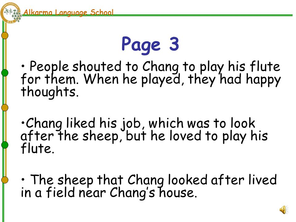 Alkarma Language School People shouted to Chang to play his flute for them.