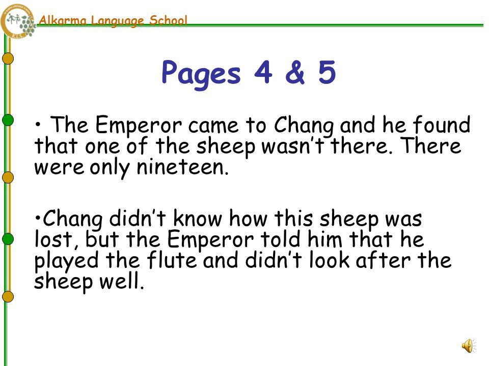 Alkarma Language School The Emperor came to Chang and he found that one of the sheep wasn't there.