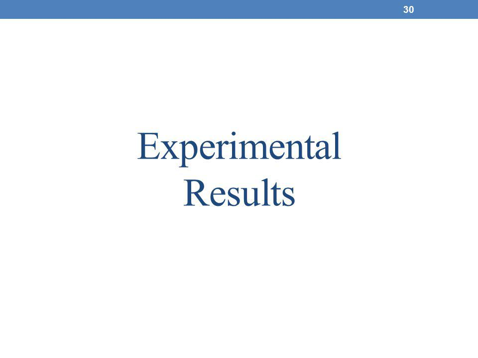 Experimental Results 30
