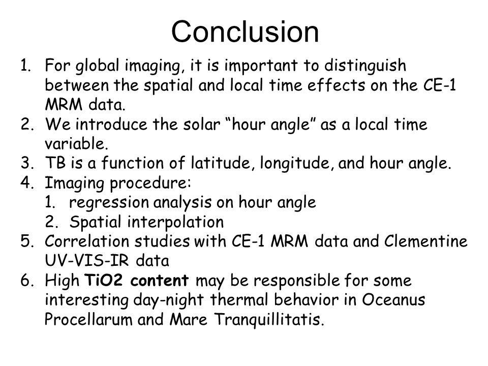 Conclusion 1.For global imaging, it is important to distinguish between the spatial and local time effects on the CE-1 MRM data.